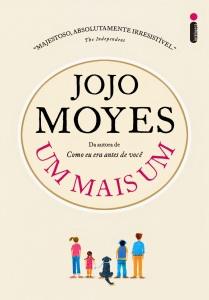 """Resenha: Jojo Moyes aquece nosso coração com o livro """"Um Mais Um"""""""